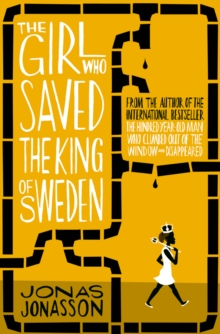 Image for The girl who saved the king of Sweden