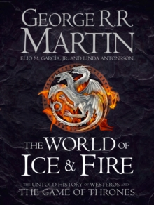Image for The world of ice & fire  : the untold history of Westeros and the Game of thrones