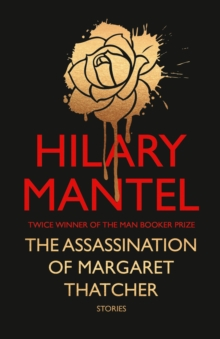 Image for The assassination of Margaret Thatcher  : and other stories