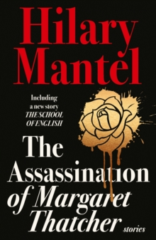 Image for The assassination of Margaret Thatcher and other stories