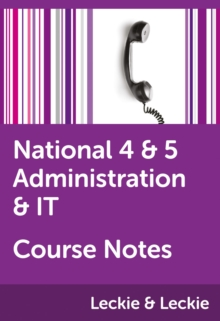 National 4/5 Administration and IT Course Notes - Pearce, Kathryn
