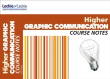 CfE Higher Graphic Communication Course Notes - Leckie, Leckie and