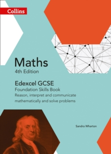 Image for Edexcel GCSE maths foundation  : reason, interpret and communicate mathematically, and solve problems: Skills book