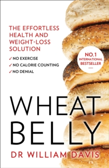 Image for Wheat belly  : the effortless health and weight-loss solution