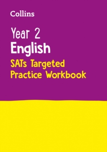 Year 2 English KS1 SATs Targeted Practice Workbook : Home Learning and School Resources from the Publisher of 2022 Test and Exam Revision Practice Guides, Workbooks, and Activities. - Collins KS1