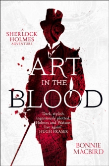 Image for Art in the blood  : a Sherlock Holmes adventure