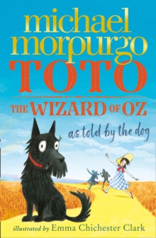 Toto  : the Wizard of Oz as told by the dog - Morpurgo, Michael