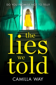 Image for The Lies We Told : The Exciting New Psychological Thriller from the Bestselling Author of Watching Edie