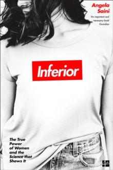 Image for Inferior  : the true power of women and the science that shows it