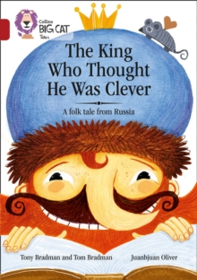 Image for The king who thought he was clever  : a folk tale from Russia