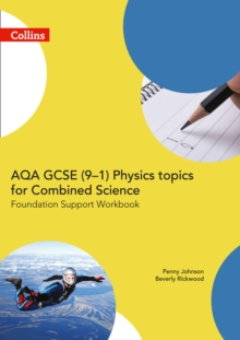 AQA GCSE (9-1) combined science for physics trilogyFoundation,: Support workbook