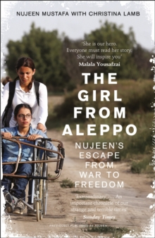 The girl from Aleppo  : Nujeen's esape from war to freedom - Mustafa, Nujeen