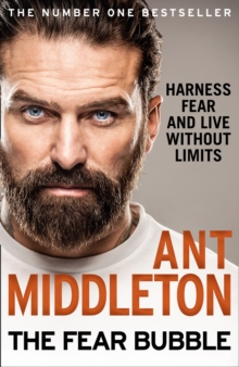 The fear bubble  : harness fear and live without limits - Middleton, Ant