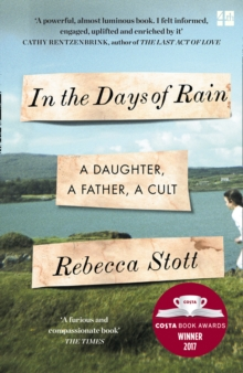 Image for In the Days of Rain : Winner of the 2017 Costa Biography Award