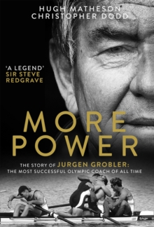 Image for More power  : the story of Jurgen Grobler