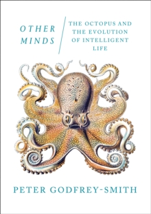 Image for Other minds  : the octopus and the evolution of intelligent life