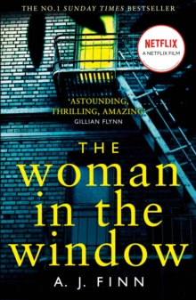 Image for The Woman in the Window : The Top Ten Sunday Times Bestselling Debut Thriller Everyone is Talking About!