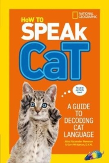 Image for How to speak cat  : a guide to decoding cat language