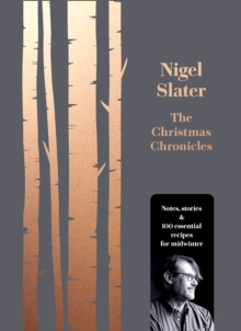 Image for The Christmas chronicles  : notes, stories and 100 essential recipes for midwinter