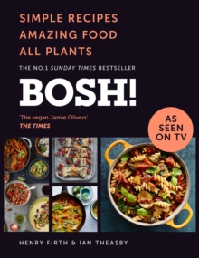 Image for Bosh!  : simple recipes, amazing food, all plants