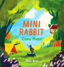Mini Rabbit come home - Bond, John