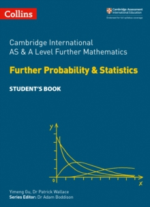 Image for Cambridge International AS and A Level further mathematics  : further probability and statistics: Student's book