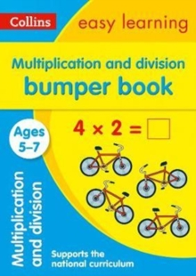 Image for Multiplication and Division Bumper Book Ages 5-7 : KS1 Maths Home Learning and School Resources from the Publisher of Revision Practice Guides, Workbooks, and Activities.
