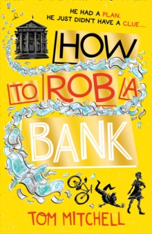 How to rob a bank - Mitchell, Tom