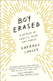 Image for Boy erased: a memoir of identity, faith, and family