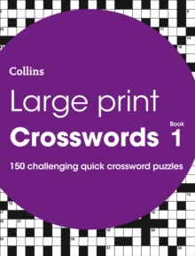 Image for Large Print Crosswords Book 1 : 150 Easy-to-Read Quick Crossword Puzzles