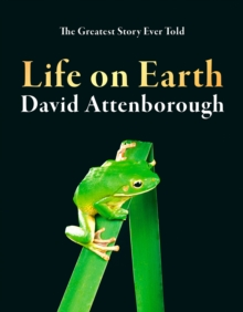 Life on Earth  : the greatest story ever told - Attenborough, David