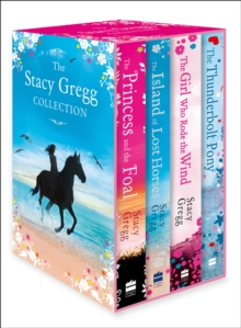 Image for The Stacy Gregg Collection (The Princess and the Foal, The Girl Who Rode the Wind, The Thunderbolt Pony, The Island of Lost Horses)