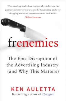 Image for Frenemies  : the epic disruption of the advertising industry (and why this matters)