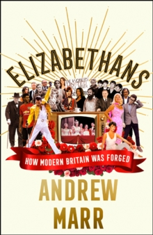 Image for Elizabethans  : how modern Britain was forged
