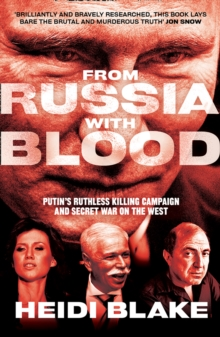 Image for From Russia with blood  : Putin's ruthless killing campaign and secret war on the West