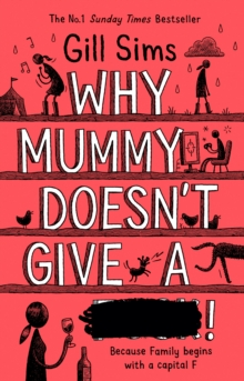 Why mummy doesn't give a ****! - Sims, Gill