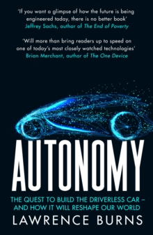 Image for Autonomy : The Quest to Build the Driverless Car and How it Will Reshape Our World