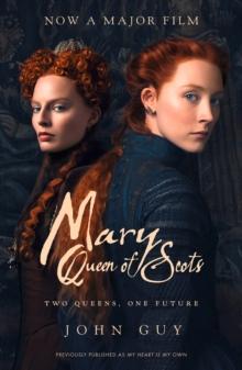 Mary Queen of Scots - Guy, John