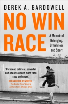 Image for No win race  : a memoir of belonging, Britishness and sport