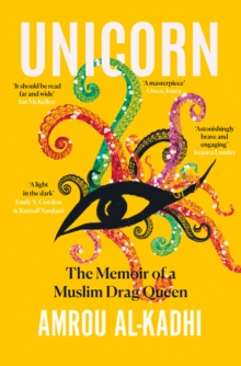 Image for Unicorn  : the memoir of a Muslim drag queen