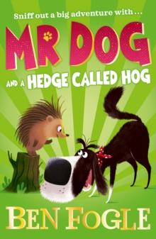 Mr Dog and a hedge called Hog - Fogle, Ben