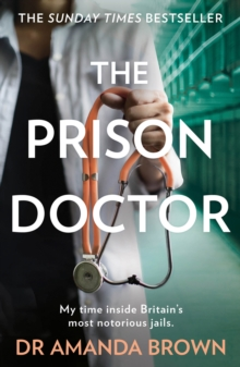 Image for The prison doctor  : my time inside Britain's most notorious jails