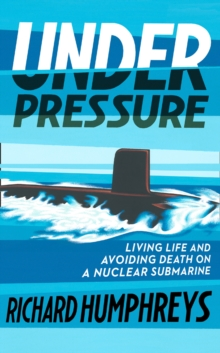 Image for Under pressure  : life on a submarine