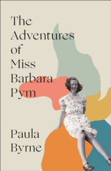 The adventures of Miss Barbara Pym - Byrne, Paula