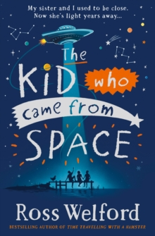 The kid who came from space - Welford, Ross