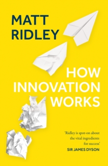 Image for How innovation works  : serendipity, energy and the saving of time
