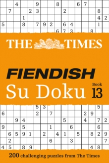 Image for The Times Fiendish Su Doku Book 13 : 200 Challenging Su Doku Puzzles