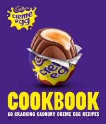 Image for Cadbury Creme Egg cookbook  : 60 cracking Cadbury Creme Egg recipes