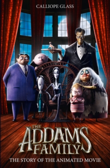 The Addams family  : the story of the animated movie - Glass, Calliope