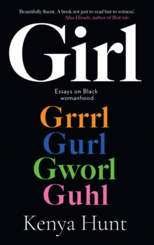Girl  : essays on womanhood and belonging in the age of black girl magic - Hunt, Kenya